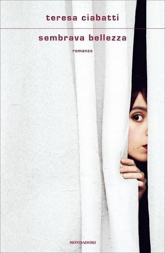Sembrava Bellezza di Teresa Ciabatti - Uscita nuovo libro - incontro autrice